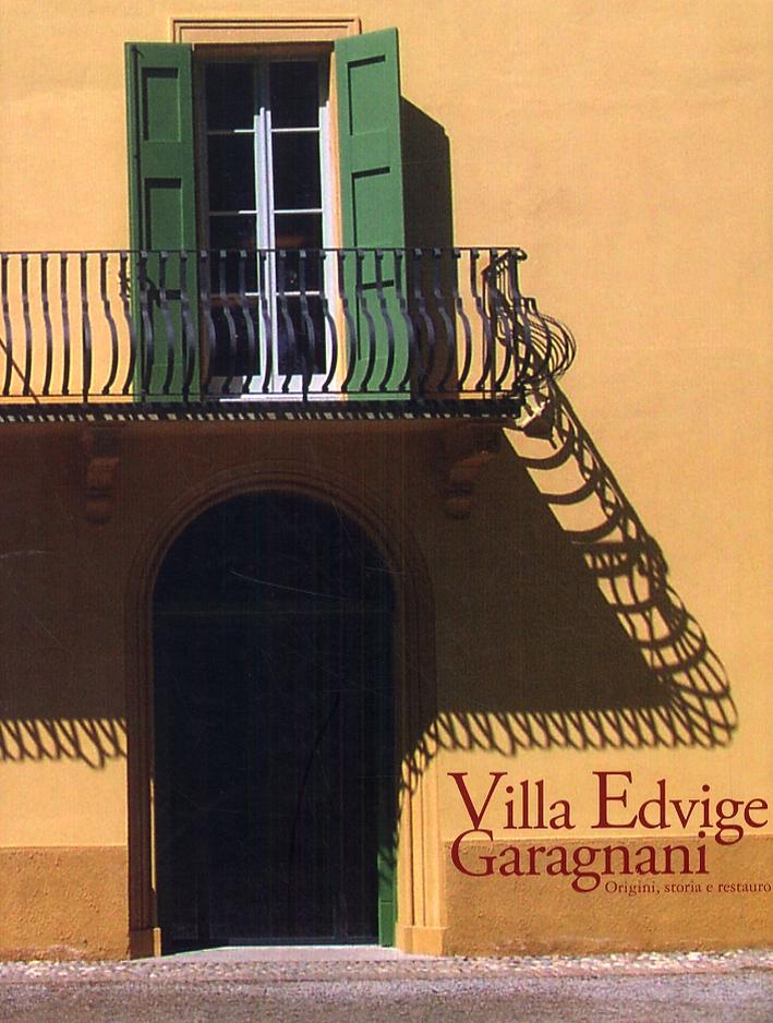 Villa Edvige Garagnani. Origini, storia e restauro