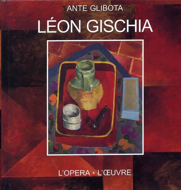 Léon Gischia. L'opera. L'oeuvre.