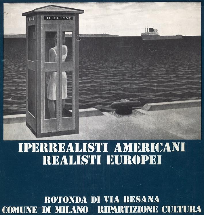 Iperrealisti americani. Realisti europei
