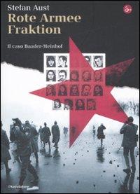 Rote Armee Fraktion. Il Caso Baader-Meinhof.