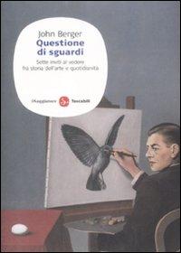 Questione di sguardi. Sette inviti al vedere fra storia dell'arte e quotidianità. Ediz. illustrata