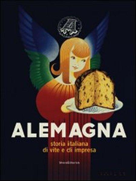 Alemagna. Storia italiana di vite e di impresa