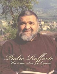 Padre Raffaele. Un seminatore di gioia.