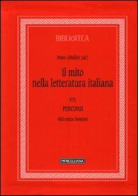 Il mito nella letteratura italiana. Vol. 5/1: Percorsi. Miti senza frontiere
