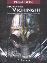 Storia dei Vichinghi. Viaggi, Guerre e Cultura dei Marinai dei Ghiacci