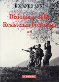 Dizionario della Resistenza bresciana (A-M)