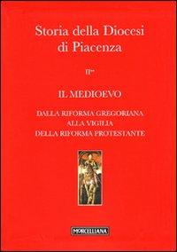 Storia della Diocesi di Piacenza. Vol. 2/2: Il Medioevo. Dalla Riforma gregoriana alla vigilia della Riforma protestante