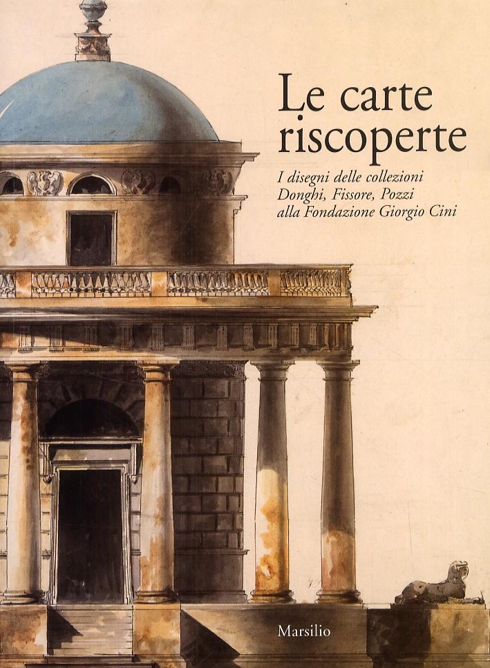 Le carte riscoperte. I disegni delle Collezioni Donghi, Fissore, Pozzi alla Fondazione Giorgio Cini