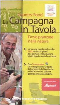 La Campagna in Tavola. Dove Pranzare nella Natura. Country Food.