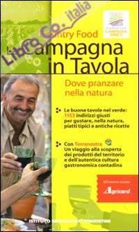 La Campagna in Tavola. Dove Pranzare nella Natura. Country Food. con CD-ROM.