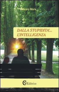 Dalla stupidità... L'intelligenza.