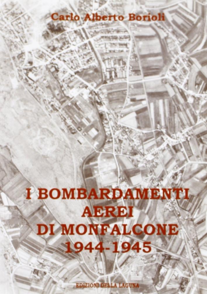 I bombardamenti aerei di Monfalcone 1944-1945.