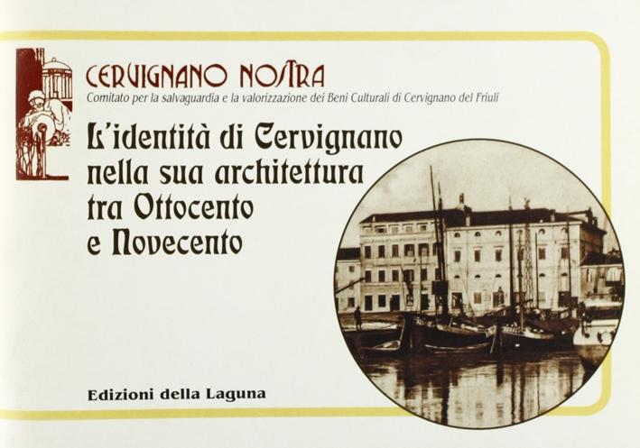 L'identità di Gervignano nella sua architettura tra Ottocento e Novecento.