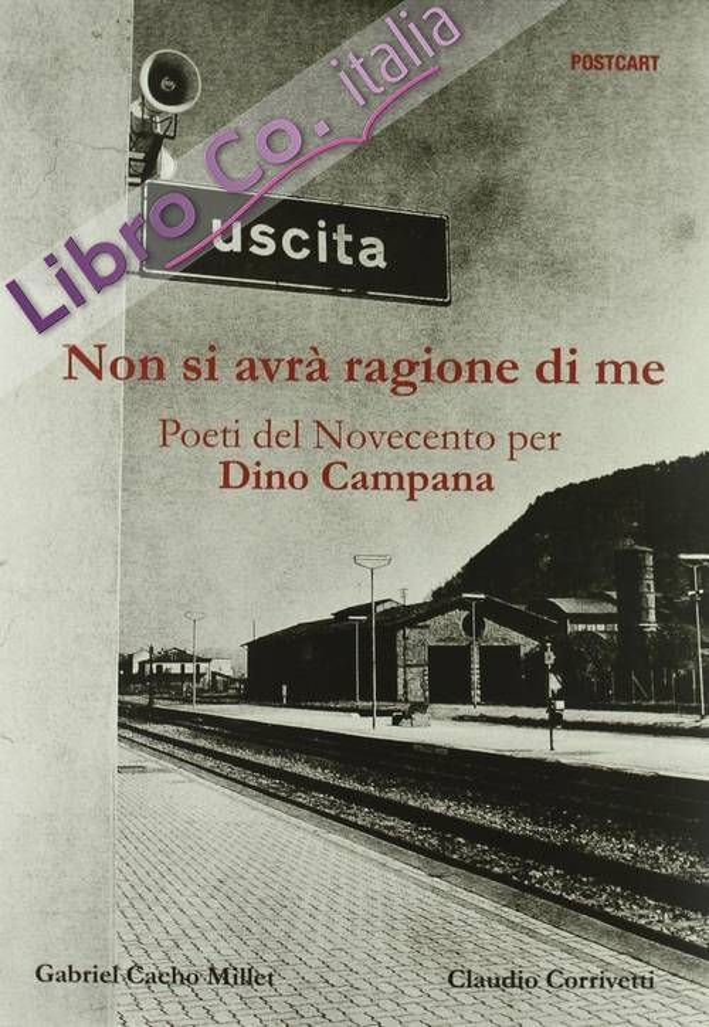 Non si avrà ragione di me. Poeti del Novecento per Dino Campana.