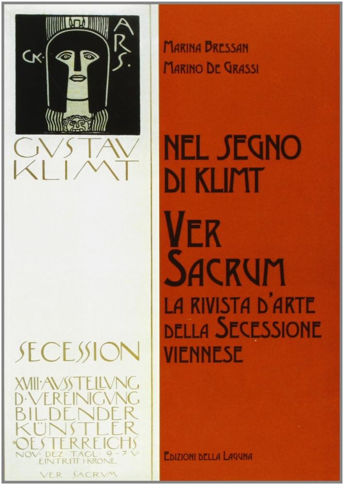 Nel Segno di Klimt. Ver Sacrum. La Rivista della Secessione Viennese. Catalogo della Mostra (Roma).
