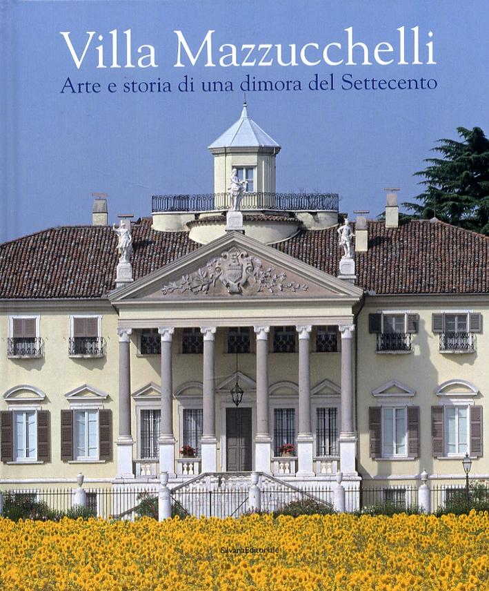 Villa Mazzucchelli. Arte e storia di una dimora del Settecento.