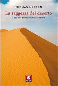La saggezza del deserto. Detti dei primi eremiti cristiani.