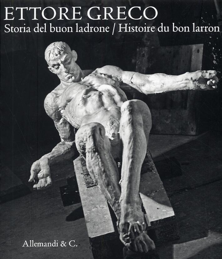 Ettore Greco. Storia del Buon Ladrone. Histoire du Bon Larron