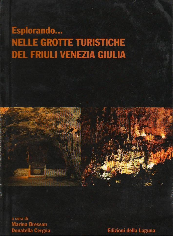 Esplorando... Nelle grotte turistiche del Friuli Venezia Giulia