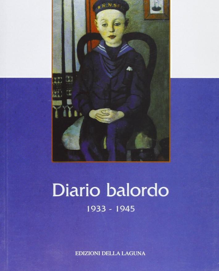 Diario balordo. 1933-1945.