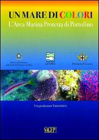 Un mare di colori. L'area marina protetta di Portofino. DVD.