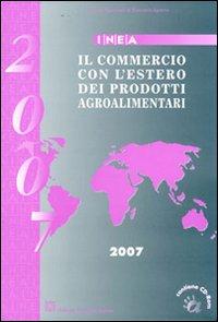 Il commercio con l'estero dei prodotti agroalimentari. Con CD-ROM