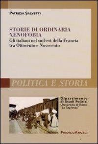 Storie di Ordinaria Xenofobia. Gli Italiani nel Sud-Est della Francia tra Ottocento e Novecento
