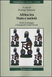 Africa tra Stato e Società. Scritti in Omaggio a Giampaolo Calchi Novati.