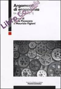 Argomenti di ergonomia. Un glossario. Vol. 1