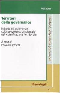 Territori della governance. Indagini ed esperienze sulla governance ambientale nella pianificazione territoriale