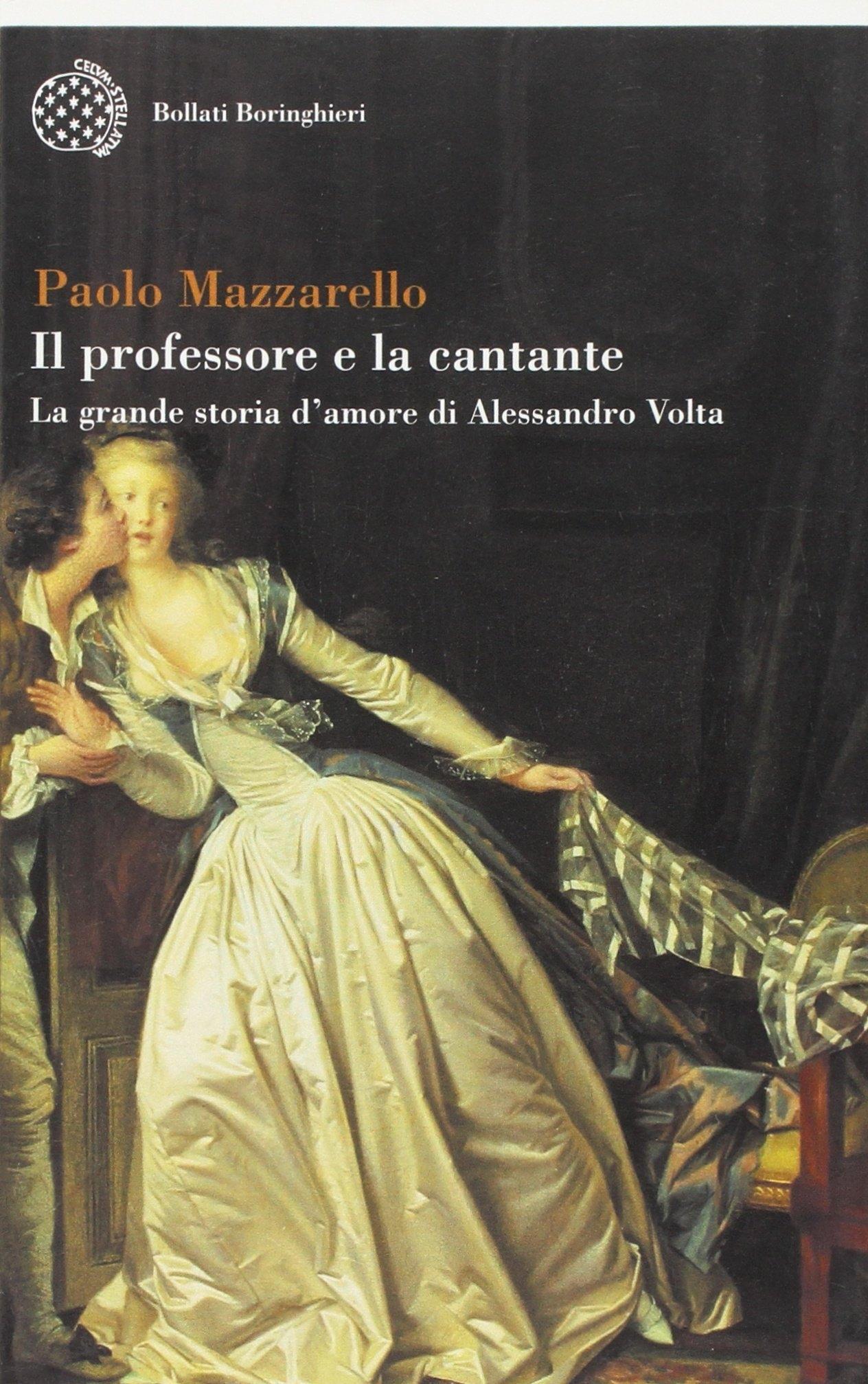 Il professore e la cantante. La grande storia d'amore di Alessandro Volta.