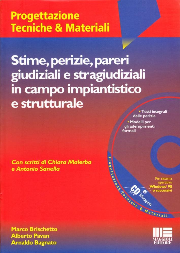 Stime perizie pareri giudiziali e stragiudiziali in campo impiantistico e strutturale. Con CD-ROM.