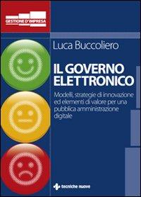 Governo elettronico. Modelli strategie e soluzioni innovative per una pubblica amministrazione digitale.