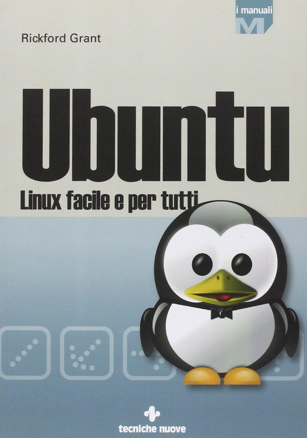 Ubuntu Linux. Linux Facile per Tutti