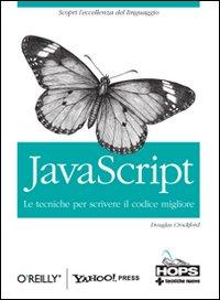 JavaScript. Le tecniche per scrivere il codice migliore.