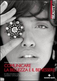 Comunicare la Bellezza e il Benessere. La Cultura di Settore Come Strumento per Promuovere i Servizi per la Cura della Persona.