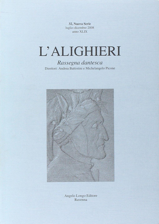 L'Alighieri. Rassegna dantesca. Vol. 32.