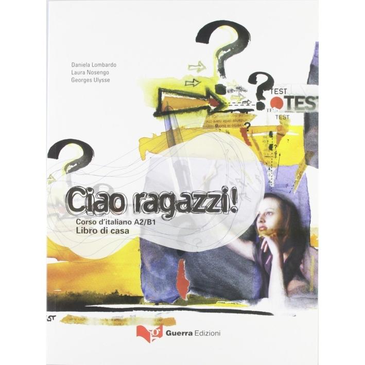 Ciao ragazzi! Corso d'italiano A2/B1. Libro di casa.