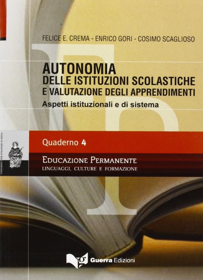 Autonomia delle istituzioni scolastiche e valutazione degli apprendimenti. Aspetti istituzionali e di sistema