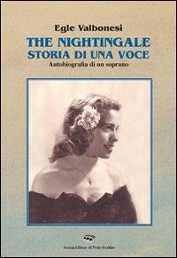 The nightingale, storia di una voce. Autobiografia di un soprano.