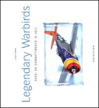Aerei da Combattimento in Volo. Legendary Warbirds. [Ed. Italiana e Inglese]