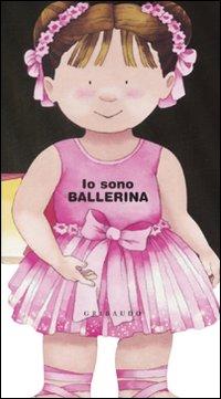 Io sono ballerina. Ediz. illustrata