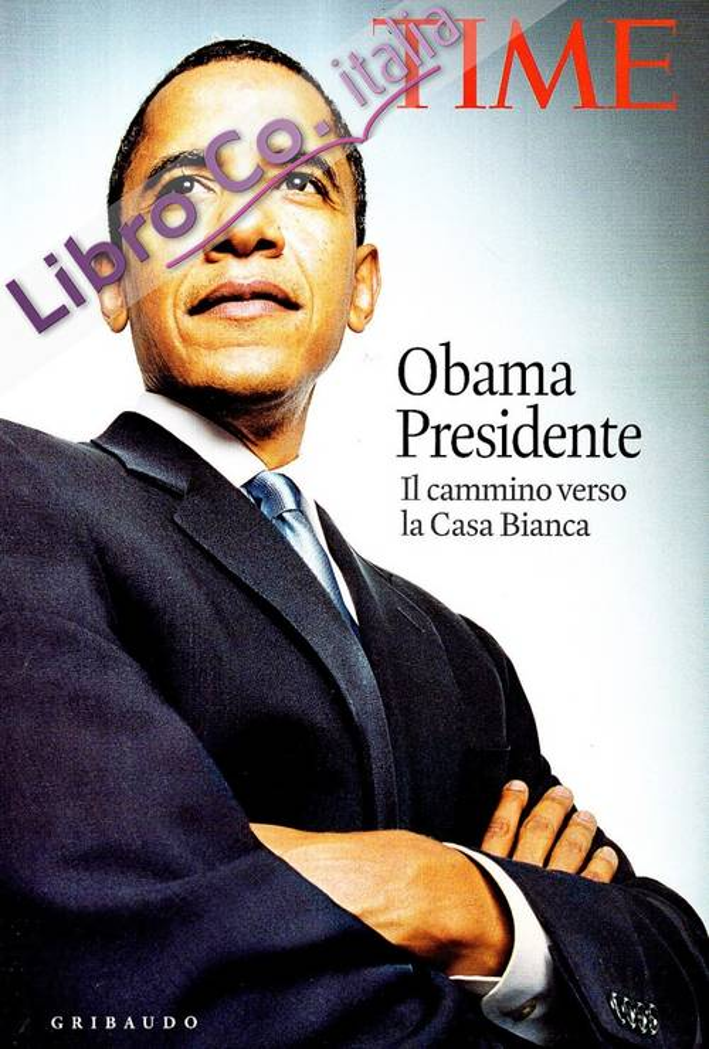 Obama presidente. Il cammino verso la Casa Bianca.