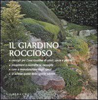 Il giardino roccioso. Ediz. illustrata