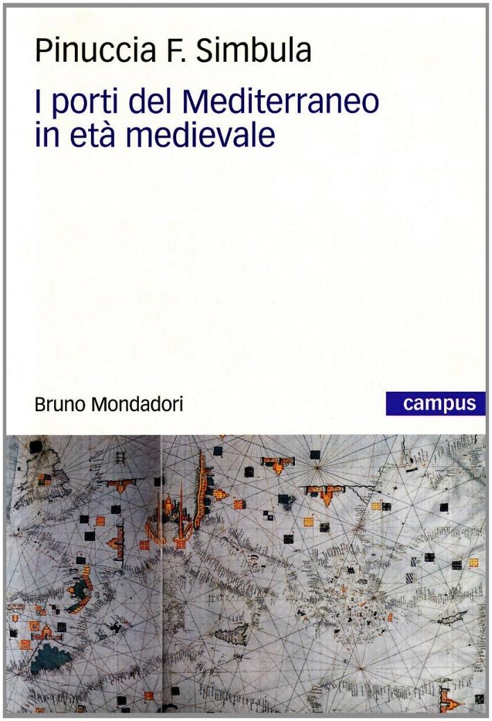 I Porti del Mediterraneo in Età Medievale.