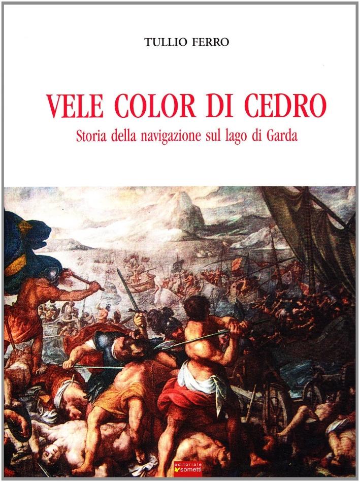 Vele Color di Cedro. Storia della Navigazione sul Lago di Garda.