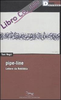 Pipe-line. Lettere da Rebibbia