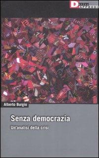 Senza democrazia. Per un'analisi della crisi