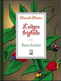 L'alègra brighèda. Poesie dialettali