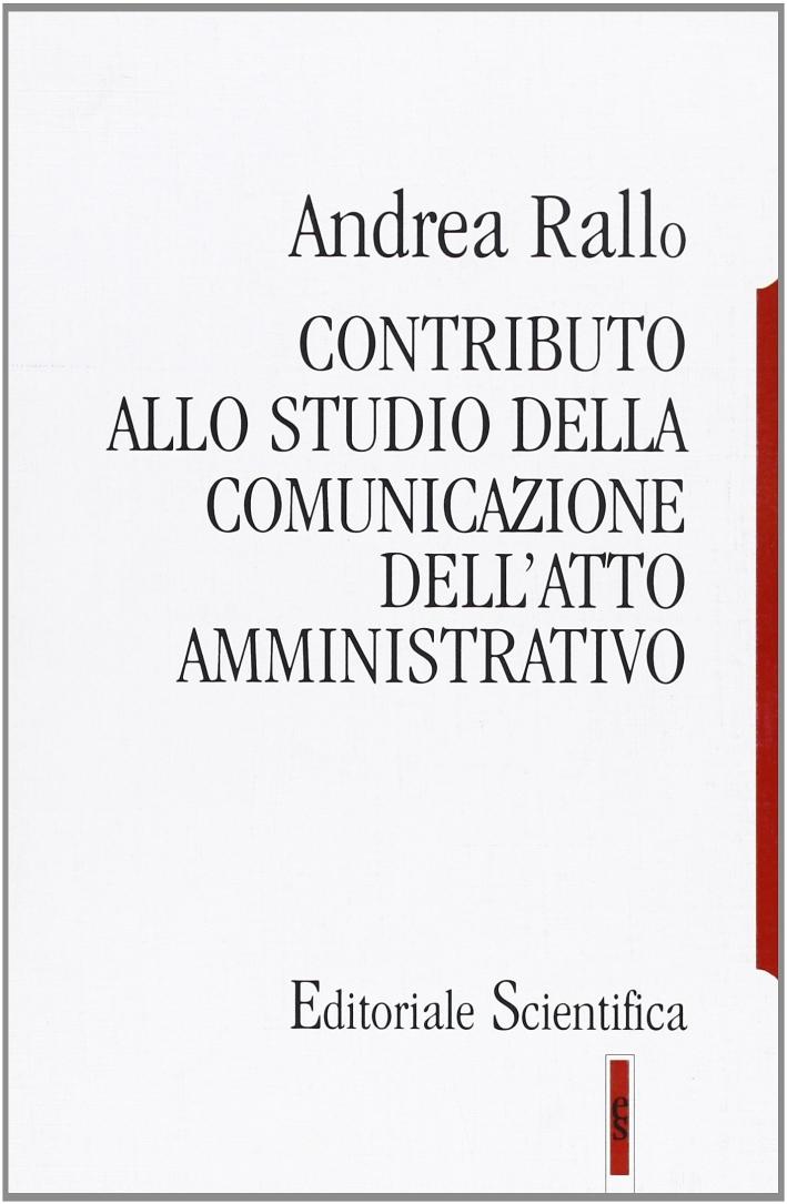 Contributo allo studio della comunicazione dell'atto amministrativo